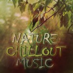 Nature Chillout Music