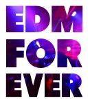 EDM Forever