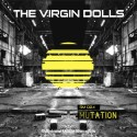 The Virgin Dolls - Mutation
