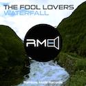 The Fool Lovers - Waterfall