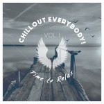Chillout Everybody! Time to Relax, Vol. 1 Alterna Sounds