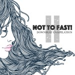 Not to Fast - Downbeat Compilation - Vol2
