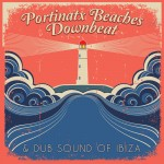 PortinatxBeaches-Downbeat&DubSoundofIbiza_IbizaLoungeRecords