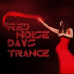 Red Noise Days-Trance Trance Festival Recordings