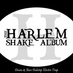 TheHarlemShakeAlbum-Drum&BassDubstepElectroTrap_BootlegBeats